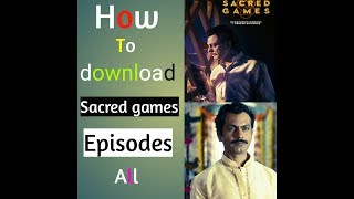 How to download sacred games episodes all | Mr Mahemood