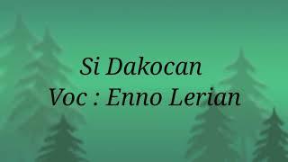 Si Dakocan - Eno Lerian (Lagu Anak Jadul)