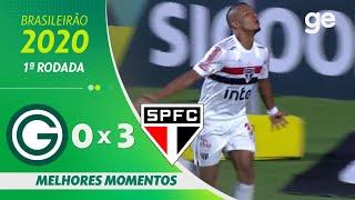GOIÁS 0 X 3 SÃO PAULO | MELHORES MOMENTOS | 1ª RODADA BRASILEIRÃO 2020 | ge.globo