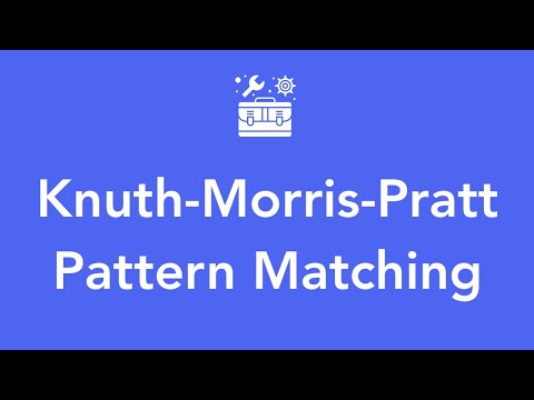 Knuth-Morris-Pratt - Pattern Matching