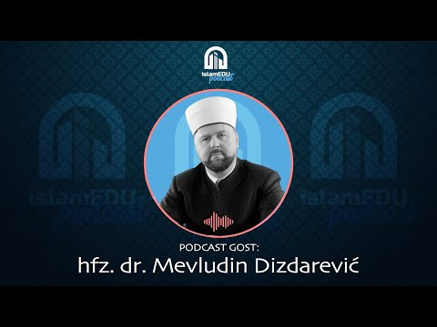 PODCAST 17 | GOST: MUFTIJA ZENIČKI HFZ. DR. MEVLUDIN DIZDAREVIĆ