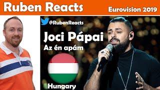 Joci Pápai - Az én apám - Hungary 🇭🇺 - Eurovision 2019 - Reaction