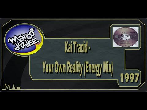 Kai Tracid - Your Own Reality (Energy Mix) - 1998 (Con Subtítulos en inglés y español)