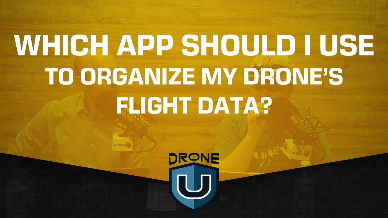 Which App Should I Use to Organize My Drone's Flight Data?