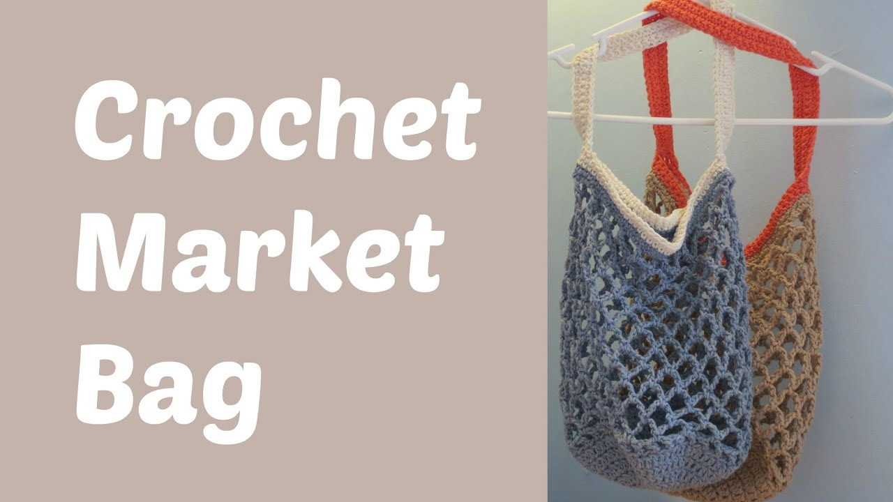 Crochet Market Bag - YouTube