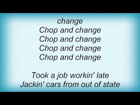 The Black Keys - Chop And Change Lyrics