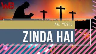 Aaj Yeshu Zinda Hai Audio Video  Hindi Christian Song Worship Battler