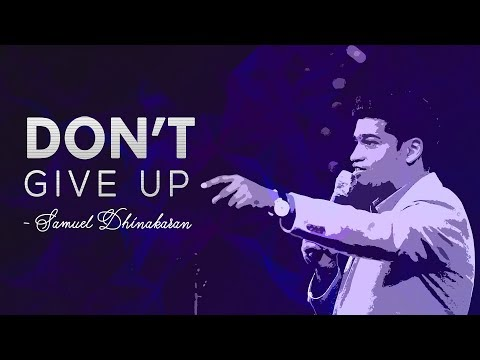 Never Give Up | Samuel Dhinakaran