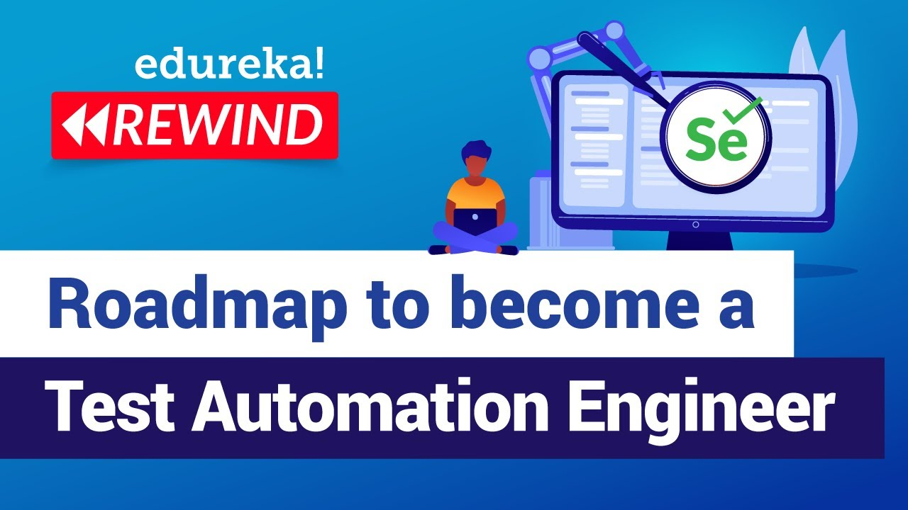 Roadmap To Become a Test Automation Engineer | Selenium Training