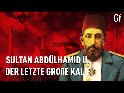 Sultan Abdülhamid II. der letzte große Kalif ᴴᴰ┇Generation Islam