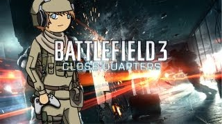 Close Quarters, première partie - Des précisions sur Battlefield 3 Premium
