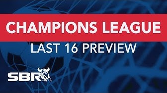 UEFA Champions League: Round of 16 First Leg Best Bets   Football Predictions & Odds