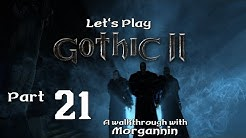 GOTHIC II GOLD - Part 21 [Mercenary] Let's Play Walkthrough
