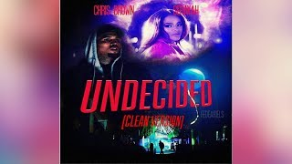 Undecided (CLEAN VERSION) Chris Brown Ft Seraya