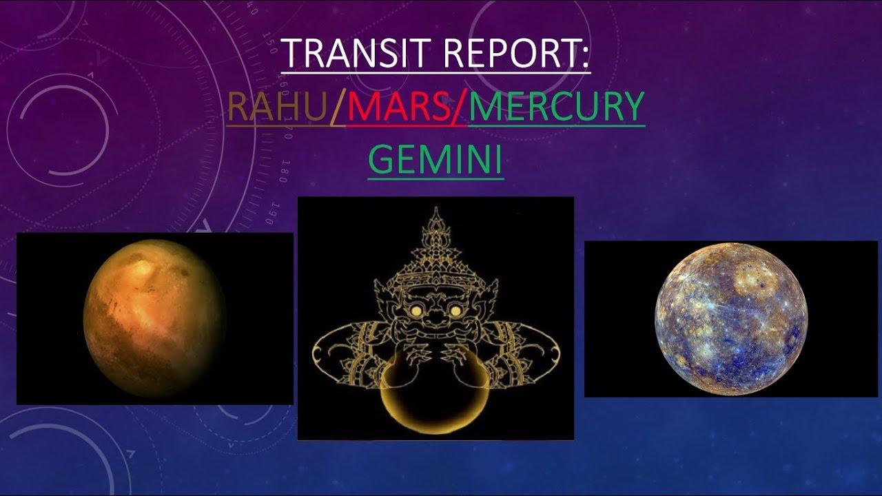 Rahu/Mars/Mercury Conjunction in Gemini Transit Report W/ Sunilee