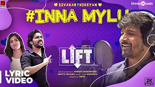 LIFT | Inna Mylu Lyric Video | Sivakarthikeyan | Kavin | Amritha | Vineeth | Britto Michael | Hepzi