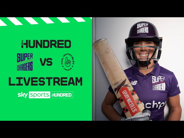LIVE! | Northern Superchargers vs Oval Invincibles | The Hundred | Women