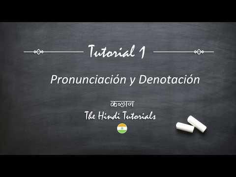 The Hindi Tutorials 1 (Español) - Aquí Empezamos - Una idea de los sonidos - I