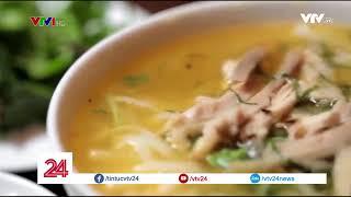 2 món ăn Việt Nam được CNN vinh danh là đặc sản ngon nhất thế giới | VTV24