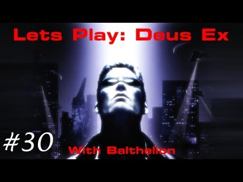 Lets Play Deus Ex - Episode 30: Playing Dead