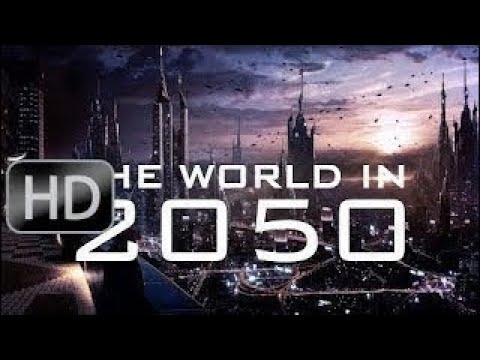 The World In 2050 [The Real Future Of Earth] Full BBC Documentary HD