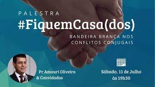 Palestra #FiquemCasa(dos) | Rev. Amauri Oliveira & Convidados
