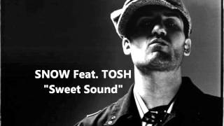 "SNOW Feat. TOSH ""Sweet Sound"""