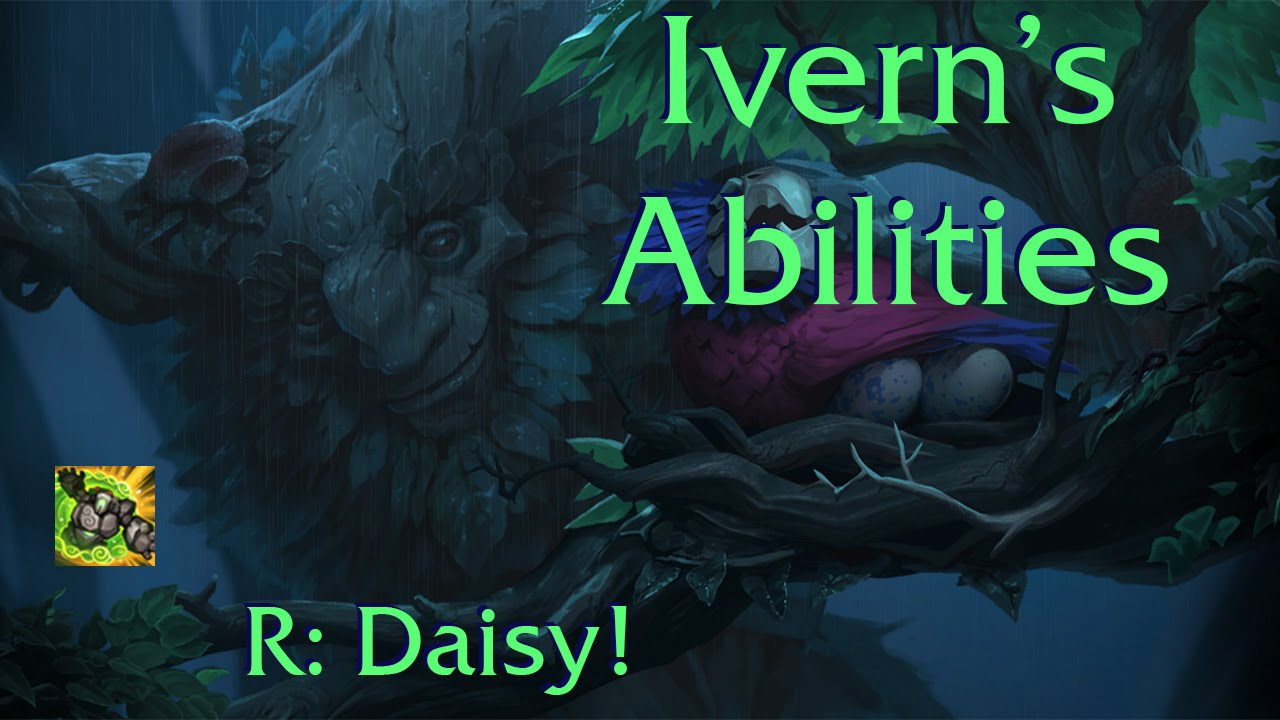Ivern Abilities And Lore R Daisy League Of Legends Youtube
