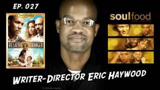 TV Writer Podcast 027 - Eric Haywood (Soul Food, Relative Stranger, Empire)