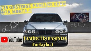 BMW E39 GÖSTERGE KROM ÇERÇEVE MONTAJI