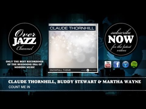 Claude Thornhill, Buddy Stewart & Martha Wayne - Count Me In