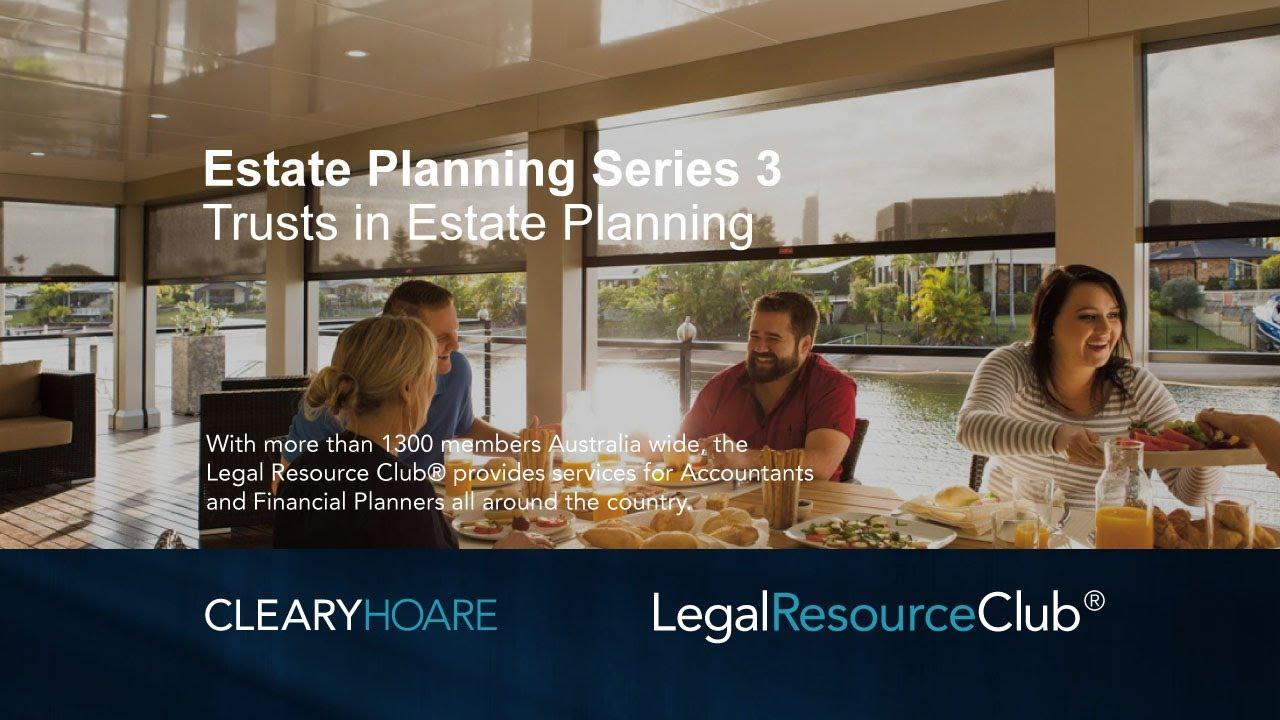 Webinar: Estate Planning Series 3: Trusts in Estate Planning