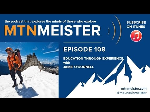 MTNmeister Podcast | #108 Education through experience with Jamie O'Donnell