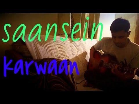 Saansein - Karwaan (guitar cover)