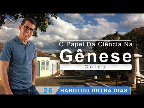 Haroldo Dutra Dias - O Papel da Ciência na Gênese - FEEGO 2018