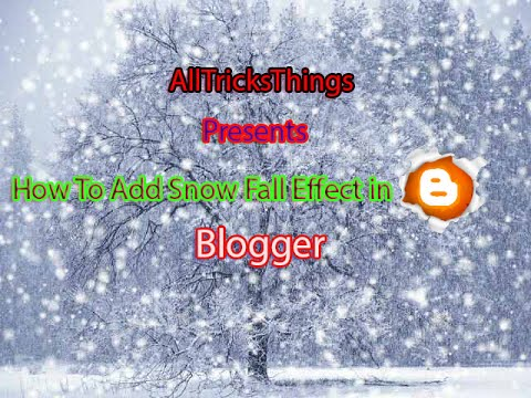 How To Add Snow Fall in Your Blogger Blog