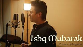 Ishq Mubarak | Tum Bin 2 | Unplugged Cover by Pranay Bahuguna Ft. Amarjeet Singh