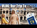 VLOG: Our Trip To Italy Part 1