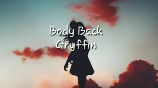 Gryffin - Body Back(lyrics) ft. Maia Wright