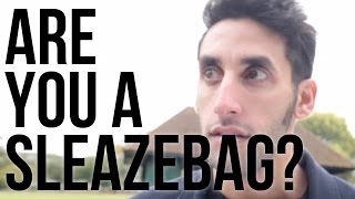 Are You A Sleazebag?