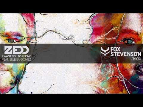 Zedd - I Want You To Know (feat. Selena Gomez) Fox Stevenson Remix