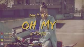 Dappy - Oh My (Instrumental) ft. Ay Em | Prod. By Ak Marv | Afroswing Instrumentals 2018
