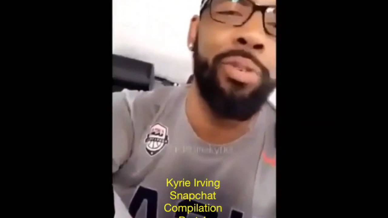f03e3a642373 Kyrie Irving Snapchat compilation  Part 1  - YouTube