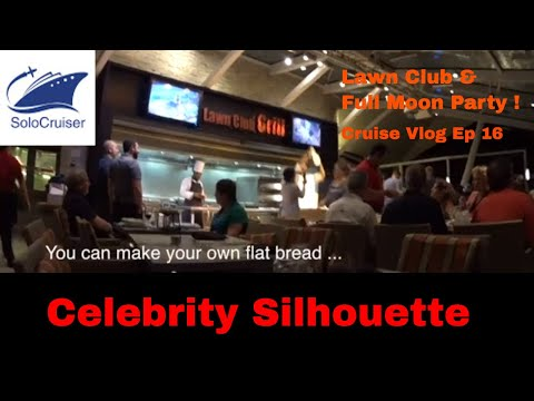 Celebrity Silhouette - Lawn Grill & Full Moon Party Cruise Vlog Ep 16