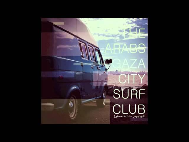 The Arabs - Gaza City Surf Club