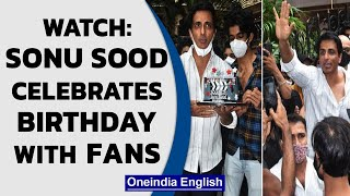 Sonu Sood celebrates 48th birthday with fans outside resident in Mumbai   Watch   Oneindia News