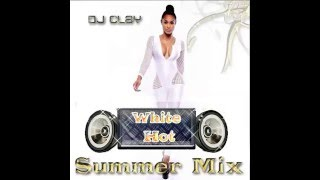 Dancehall Summer mix May 2016(white hot Mix)..DJ CLaY