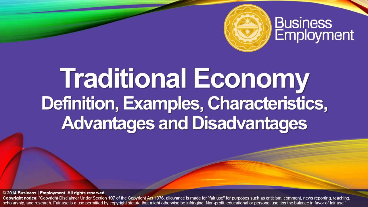 13 Traditional Economy Advantages and Disadvantages