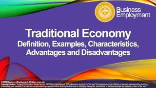 Traditional Economy - Definition, Examples, Characteristics, Advantages and Disadvantages