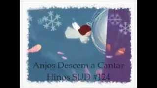Hino SUD 124 - Anjos Descem a Cantar (Natal)